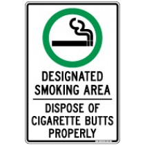 DESIGNATED SMOKING AREA - DISPOSE OF CIGARETTE BUTTS PROPERLY PROHIBITION SIGN